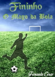 Fininho, O Mago Da Bola ebook by Fernando César