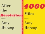 4000 Miles and After the Revolution - Two Plays ebook by Amy Herzog