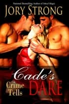 Cade's Dare ebook by