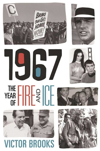 1967 - The Year of Fire and Ice ebook by Victor Brooks