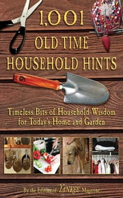 1,001 Old-Time Household Hints - Timeless Bits of Household Wisdom for Today's Home and Garden ebook by Editors of YANKEE MAGAZINE