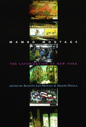 Mambo Montage - The Latinization of New York City ebook by
