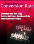 Maximum Conversion Rate Tactics ebook by Thrivelearning Institute Library