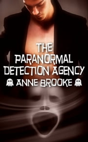 The Paranormal Detection Agency ebook by Anne Brooke