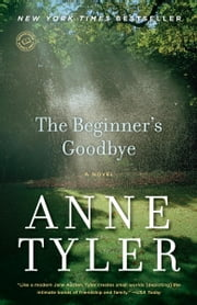 The Beginner's Goodbye ebook by Anne Tyler