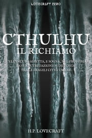 Cthulhu - Il richiamo ebook by Howard Phillips Lovecraft, Massimo Spiga