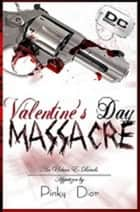 Valentine's Day Massacre ebook by Pinky Dior