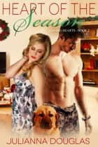 Heart of the Season ebook by Julianna Douglas