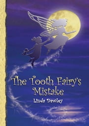 The Tooth Fairy's Mistake ebook by Linda Dawley