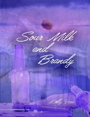 Sour Milk and Brandy ebook by Kobo.Web.Store.Products.Fields.ContributorFieldViewModel