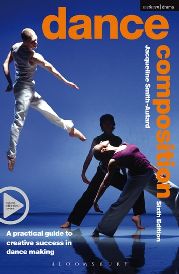 Dance Composition - A practical guide to creative success in dance making ebook by Jacqueline M. Smith-Autard