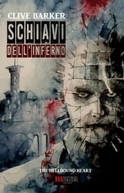 Schiavi dell'Inferno - (The Hellbound Heart) ebook by Clive Barker
