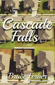 Cascade Falls - A Novel ebook by David  Ulin