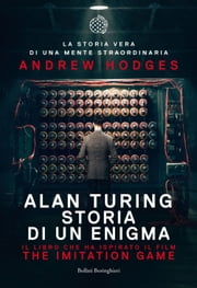 Alan Turing - The Imitation Game - Storia di un enigma ebook by Kobo.Web.Store.Products.Fields.ContributorFieldViewModel