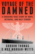 Voyage of the Damned - A Shocking True Story of Hope, Betrayal, and Nazi Terror ebook by Gordon Thomas, Max Morgan-Witts