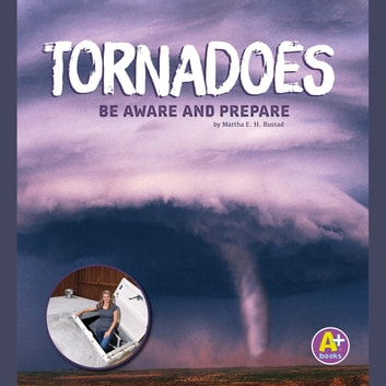 Tornadoes - Be Aware and Prepare audiobook by Martha Rustad