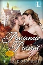 Passionate Pursuit ebook by Tina Donahue