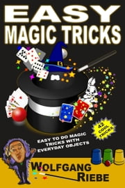 Easy Magic Tricks ebook by Wolfgang Riebe