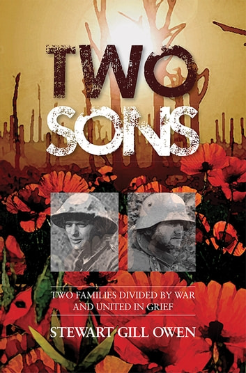 Two Sons - The story of two families divided by war and united in grief ebook by Stewart Owen