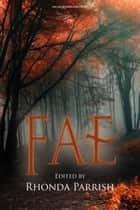 Fae ebook by Rhonda Parrish,Laura VanArendonk Baugh,Beth Cato