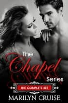 The Chapel Series - The Complete Set ebook by Marilyn Cruise