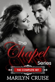 The Chapel Series - The Complete Set - The Chapel Series, #1 ebook by Marilyn Cruise