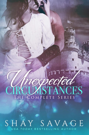 Unexpected Circumstances - The Complete Series ebook by Shay Savage