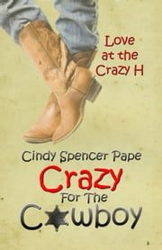 Crazy for the Cowboy ebook by Cindy Spencer Pape