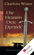 Die Herrin der Pferde ebook by Charlotte Winter