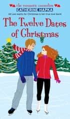 The Twelve Dates of Christmas ebook by Catherine Hapka