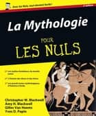 La Mythologie Pour les Nuls eBook by Gilles VAN HEEMS, Amy H. BLACKWELL