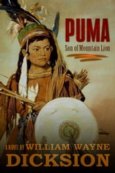 Puma Son of Mountain Lion ebook by William Wayne Dicksion