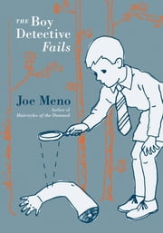 The Boy Detective Fails ebook by Joe Meno