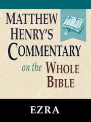 Matthew Henry's Commentary on the Whole Bible-Book of Ezra ebook by Matthew Henry