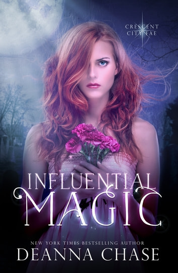Influential Magic - Book 1 ebook by Deanna Chase