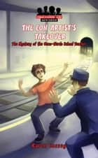The Con Artist's Takeover - Crime Stopper Kids Mysteries, #2 ebook by Karen Cossey