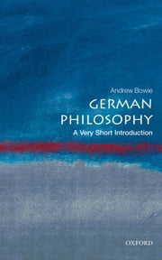 German Philosophy: A Very Short Introduction ebook by Andrew Bowie