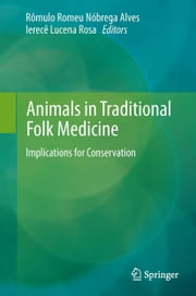 Animals in Traditional Folk Medicine - Implications for Conservation ebook by Ierecê Lucena Rosa,Rômulo Alves