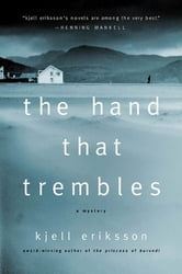 The Hand That Trembles - A Mystery ebook by Kjell Eriksson