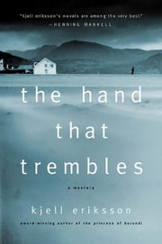 The Hand That Trembles - A Mystery ebook by Kjell Eriksson,Ebba Segerberg