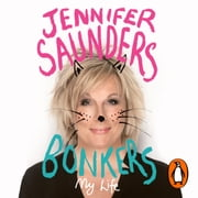Bonkers - My Life in Laughs audiobook by Jennifer Saunders