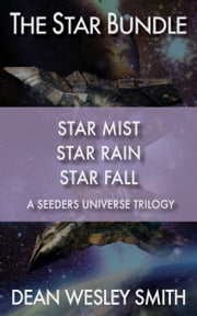 The Star Bundle - A Seeders Universe Trilogy ebook by Dean Wesley Smith