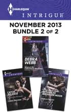 Harlequin Intrigue November 2013 - Bundle 2 of 2 - An Anthology ebook by Debra Webb, Carol Ericson, Carla Cassidy