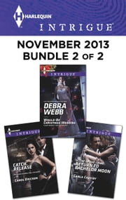 Harlequin Intrigue November 2013 - Bundle 2 of 2 - Would-Be Christmas Wedding\Catch, Release\Scene of the Crime: Return to Bachelor Moon ebook by Debra Webb, Carol Ericson, Carla Cassidy