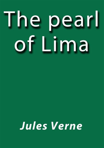 The pearl of Lima ebook by Jules Verne,Jules VERNE