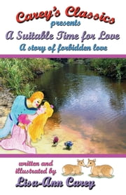 A Suitable Time for Love: A Naughty, Fun-Loving and Secretive Schoolgirl Romance That Deserves A Paddlin'! ebook by Lisa-Ann Carey