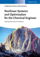 Nonlinear Systems and Optimization for the Chemical Engineer ebook by Guido Buzzi-Ferraris,Flavio Manenti