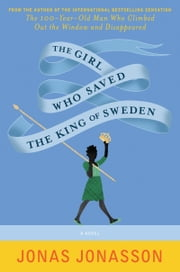 The Girl Who Saved the King of Sweden - A Novel ebook by Jonas Jonasson,Rachel Willson-Broyles