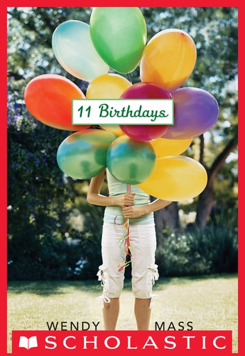 11 Birthdays ebook by Wendy Mass