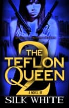 The Teflon Queen PT 2 ebook by Silk White